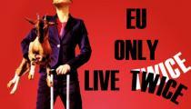 Politisches Theater: EU only live twice mit Katja Hensel